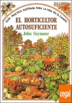 Gu¡a práctica ilustrada. Horticultor autosuficiente