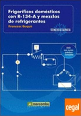 Frigoríficos Domésticos con R-134-A y Mezclas de Refrigerantes ( DVD 2) . Técnicos de Servicio vol.2