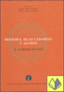 Guía de Madeira, las Canarias y las Azores