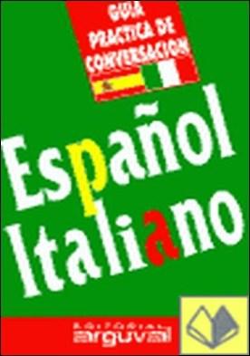 GUÍA PRÁCTICA ESPAÑOL-ITALIANO por Maña Ruiz-Constantino, Víctor
