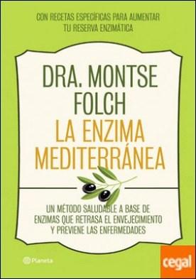 La enzima mediterránea . Un método saludable a base de enzimas que retrasa el envejecimiento y previene las enfermedades
