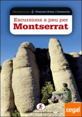 Excursions a peu per Montserrat por Roma i Casanovas, Francesc PDF