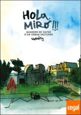Hola, Miró!!! Quadern de viatge d?un urban sketcher