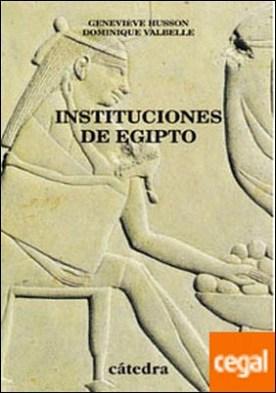 Instituciones de Egipto . De los primeros faraones a los emperadores romanos