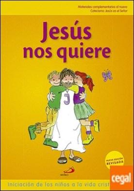 Jesús nos quiere (libro del niño) Iniciación de los niños a la vida cristiana 1 . Materiales complementarios al nuevo Catecismo Jesús es el Señor