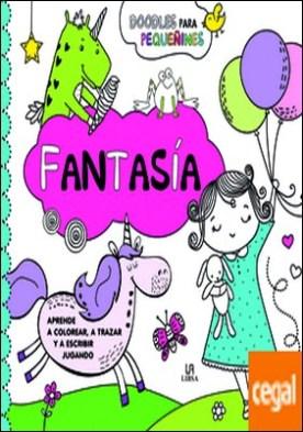 Fantasía . Aprende a Colorear, a Trazar y a Escribir Jugando