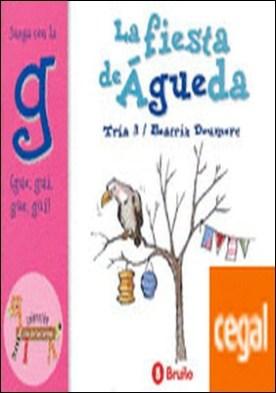 La fiesta de Águeda . Juega con la g (gue, gui, güe, güi)