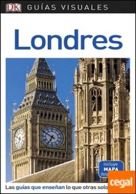 Guía Visual Londres . Las guías que enseñan lo que otras solo cuentan