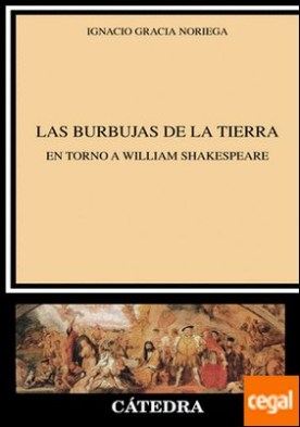 Las burbujas de la tierra . En torno a William Shakespeare