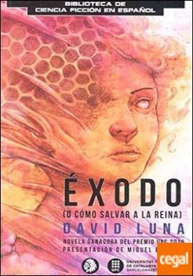 ÉXODO . (O CÓMO SALVAR A LA REINA) por LUNA LORENZO, DAVID PDF