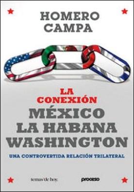 La conexión México-La Habana-Washington. Una controvertida relación trilateral