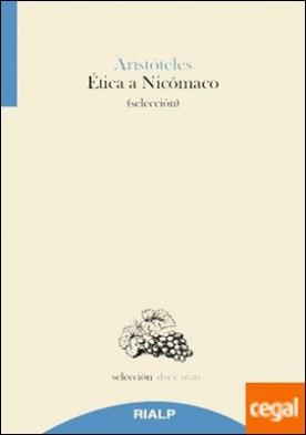 Ética a Nicómaco . (selección)