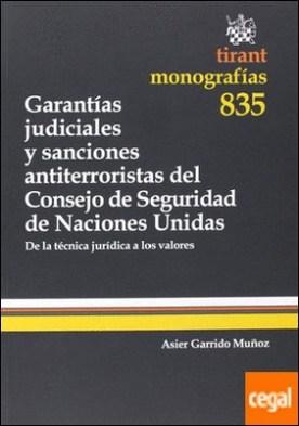 Garantías judiciales y sanciones antiterroristas del Consejo de Seguridad de Naciones Unidad . de la técnica jurídica a los valores