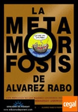 La metamorfosis de Álvarez Rabo por Álvarez Rabo, A.