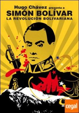 La Revolución bolivariana . Hugo Chávez presenta a Simón Bolívar
