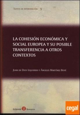 La cohesión económica y social europea y su posible transferencia a otros contextos