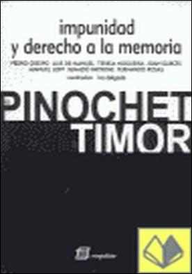 Impunidad y derecho a la memoria . de Pinochet a Timor por Delgado, Iva PDF