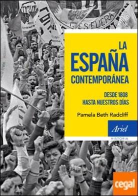 La España contemporánea . Desde 1808 hasta nuestros días