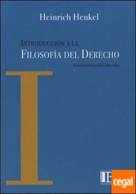 INTRODUCCIÓN A LA FILOSOFÍA DEL DERECHO. por HENKEL,HEINRICH