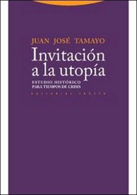 Invitación a la utopía. Estudio histórico para tiempos de crisis