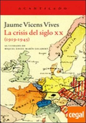 La crisis del siglo XX, 1919-1945 . (1919-1945)