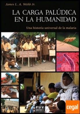 La carga palúdica en la humanidad . Una historia universal de la malaria