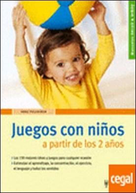 Juegos con niños . A PARTIR DE LOS 2 AÑOS