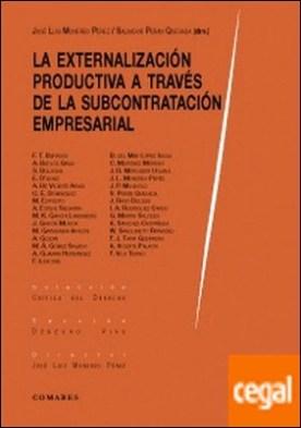 La externalización productiva a través de la subcontratación empresarial por Moreneo Pérez y otros, José Luis PDF