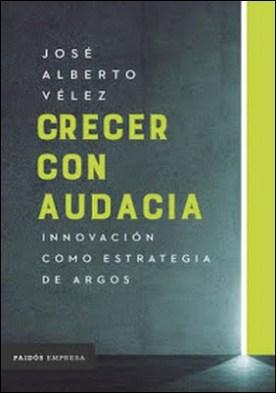 Crecer con audacia: Innovación como estrategia de Argos