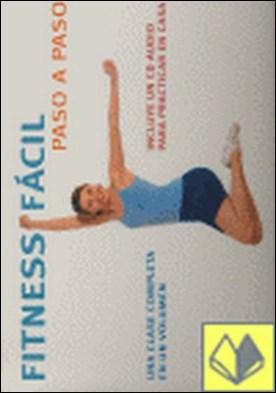 Fitness fácil paso a paso . Una clase completa en un volumen