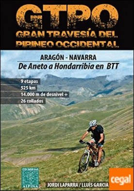 GTPO Gran Travesía del Pirineo Occidental . De Aneto a Hodarribia en BTT