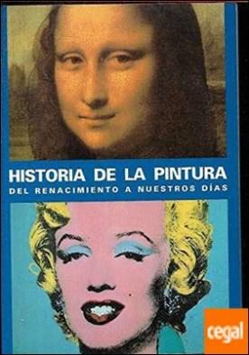 HISTORIA DE LA PINTURA DEL RENACIMIENTO A NUESTROS DIAS