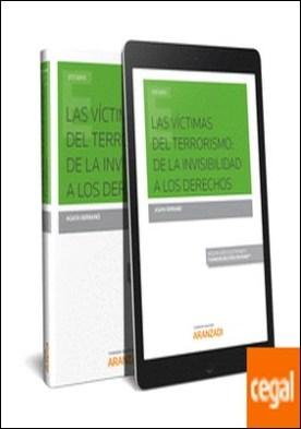 Las víctimas del terrorismo: de la invisibilidad a los derechos (Papel + e-book) por Serranó, Agata