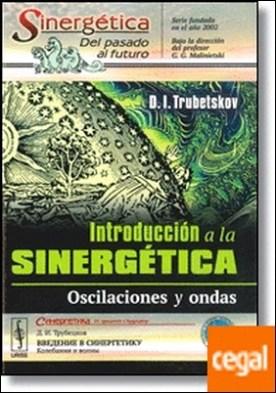 Introducción a la sinergética . Oscilaciones y ondas