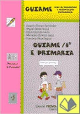 Guíame, 6 Educación Primaria . Guía de Desarrollo y Orientación Profesional