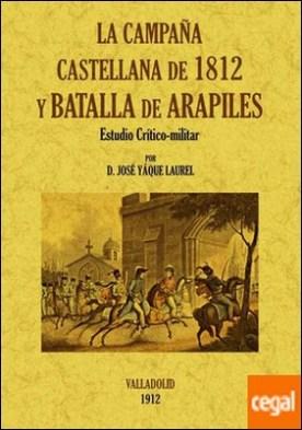 La campaña castellana de 1812 y Batalla de Arapiles. Estudio crítico-militar