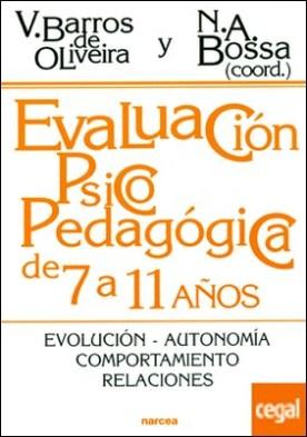 Evaluación psicopedagógica de 7 a 11 años . Evolución. Autonomía. Comportamiento. Relaciones