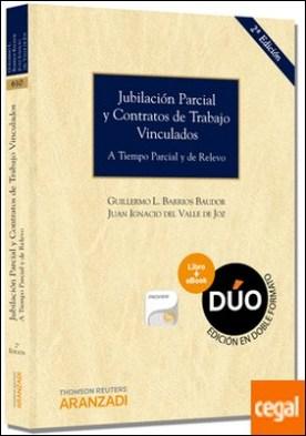 Jubilación parcial y contratos de trabajo vinculados (Papel + e-book) . A tiempo parcial y de relevo ( Incluye CD )