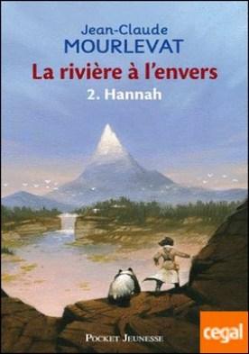 LA RIVIERE A L'ENVERS 2 HANNAH