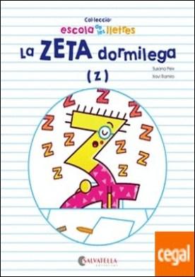 La ZETA dormilega . (z)