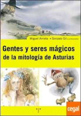 Gentes y seres mágicos de la mitología de Asturias por Arrieta Gallastegui, Miguel I. PDF