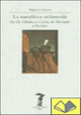 La metafísica esclarecida . De De Chirico a Carrà, de Morandi a Savinio