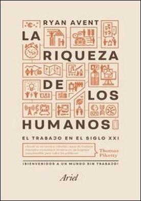 La riqueza de los humanos. El trabajo en el siglo XXI