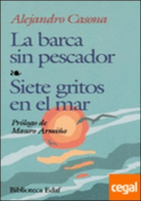 La barca sin pescador. Siete gritos en el mar. Prólogo de M. Armiño.
