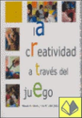La creatividad a través del juego . PROPUESTAS DEL MUSEO PEDAGOGICO DE ARTE INFANTIL PARA NIÑOS Y ADO