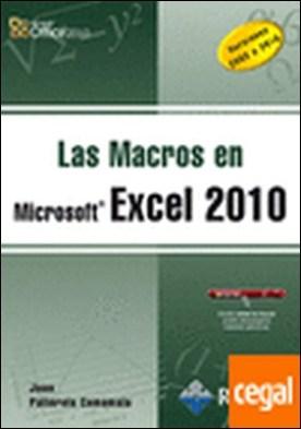 LAS MACROS EN EXCEL 2010 . Versiones 2003 a 2010 por Pallerola Comamala, Juan