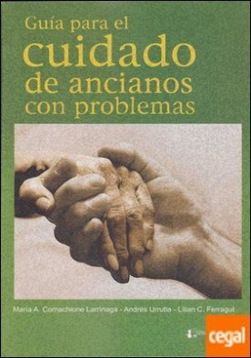 GUIA PARA EL CUIDADO DE ANCIANOS CON PROBLEMAS por CORNACHIONE, M.A - URRUTIA, A. - FERRAGUT, L. PDF
