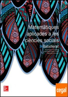 LA - MATEMATIQUES APLICADES A LES CIENCIES SOCIALS 2 BATXILLERAT. LIBRE ALUMNE.