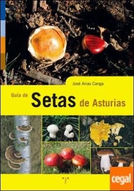 Guía de setas de Asturias por Arias Canga, José