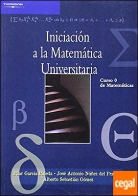 Iniciación a la matemática universitaria. Curso 0 de matemáticas